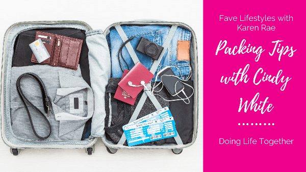 Fave Lifestyles with Cindy White Packing Tips