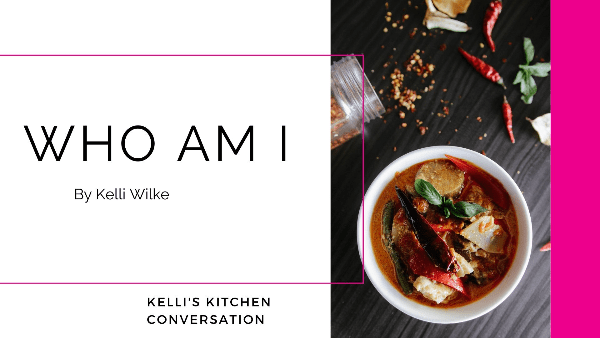 Who Am I by Kelli Wike