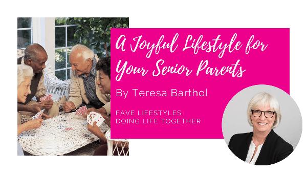 A Joyful Lifestyle for Your Senior Parents
