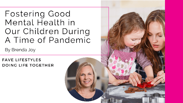 Fostering Good Mental Health in our Children During a Time of Pandemic