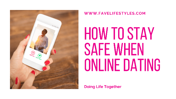 How To Stay Safe When Online Dating
