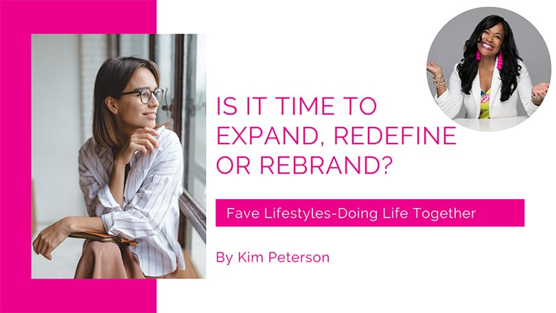 Is it Time to Expand, Redefined or Rebrand?