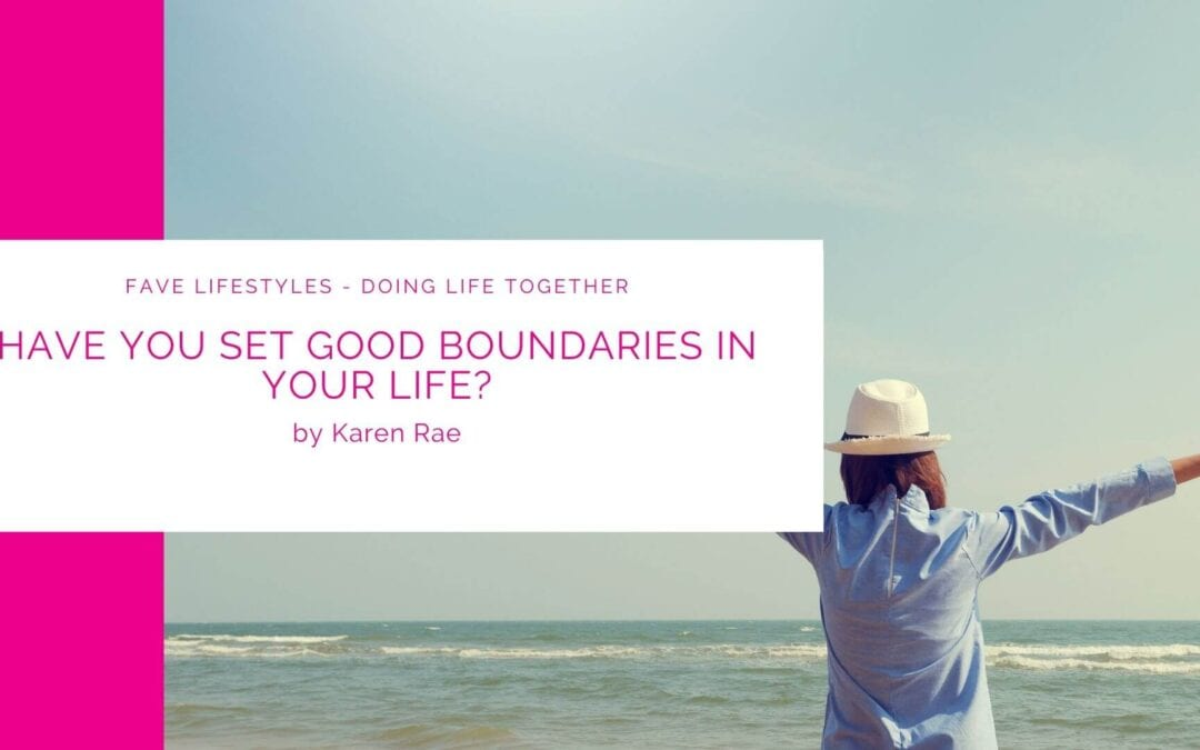 Have you set good boundaries in your life?