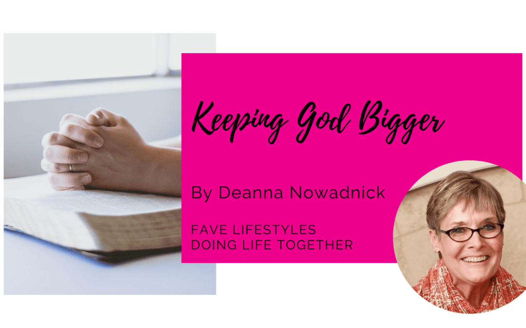 Keeping God Bigger