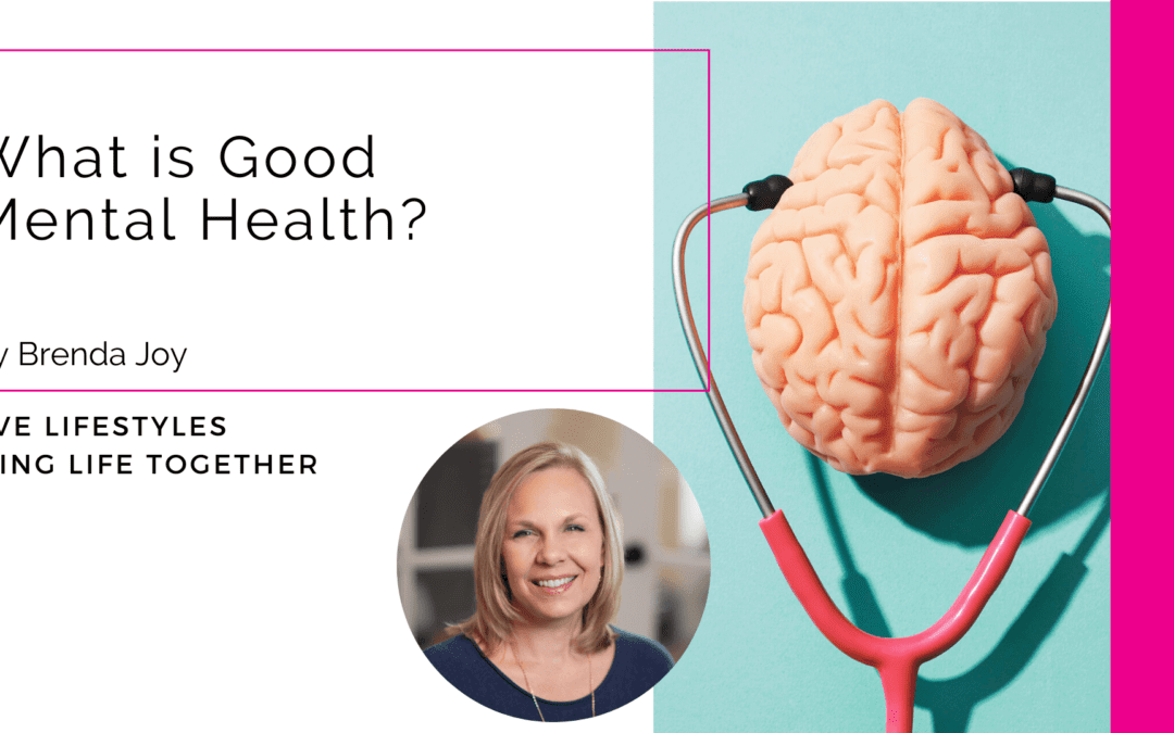 What is Good Mental health?