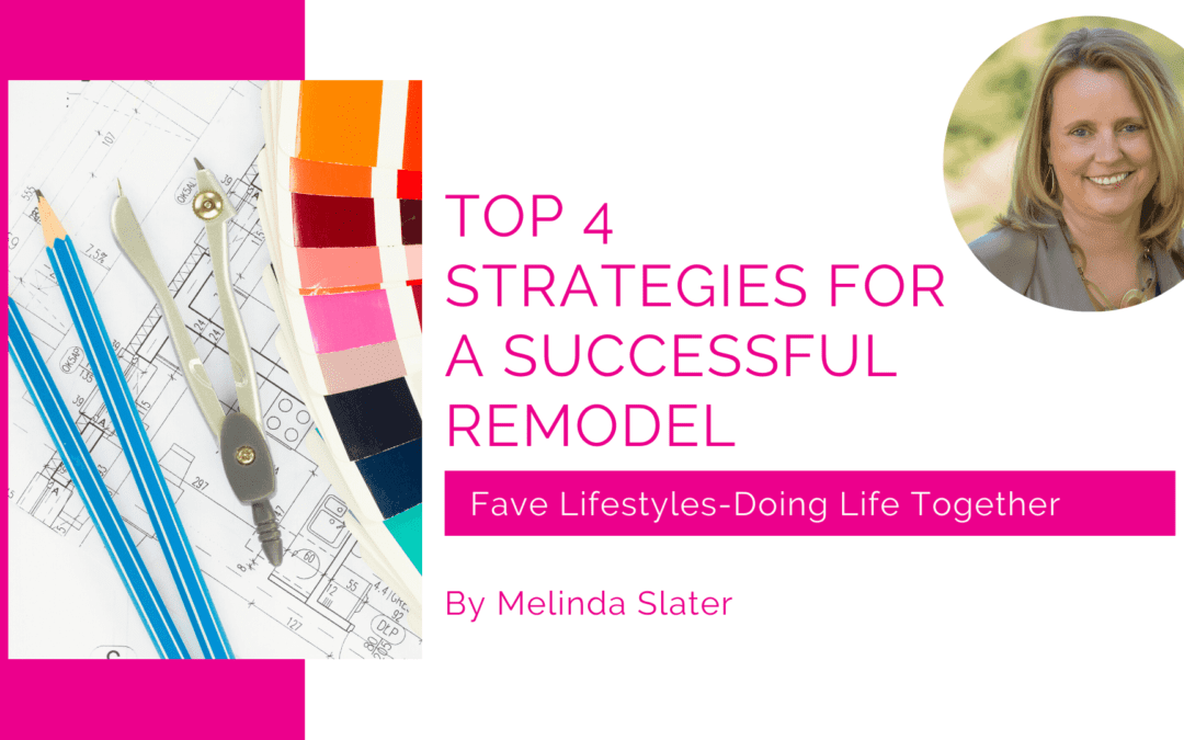 Top 4 Strategies to Prepare for a Successful Remodel