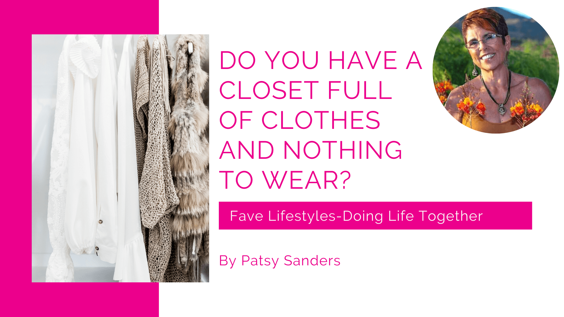 Do you have a Closet Full of Clothes and Nothing to Wear?