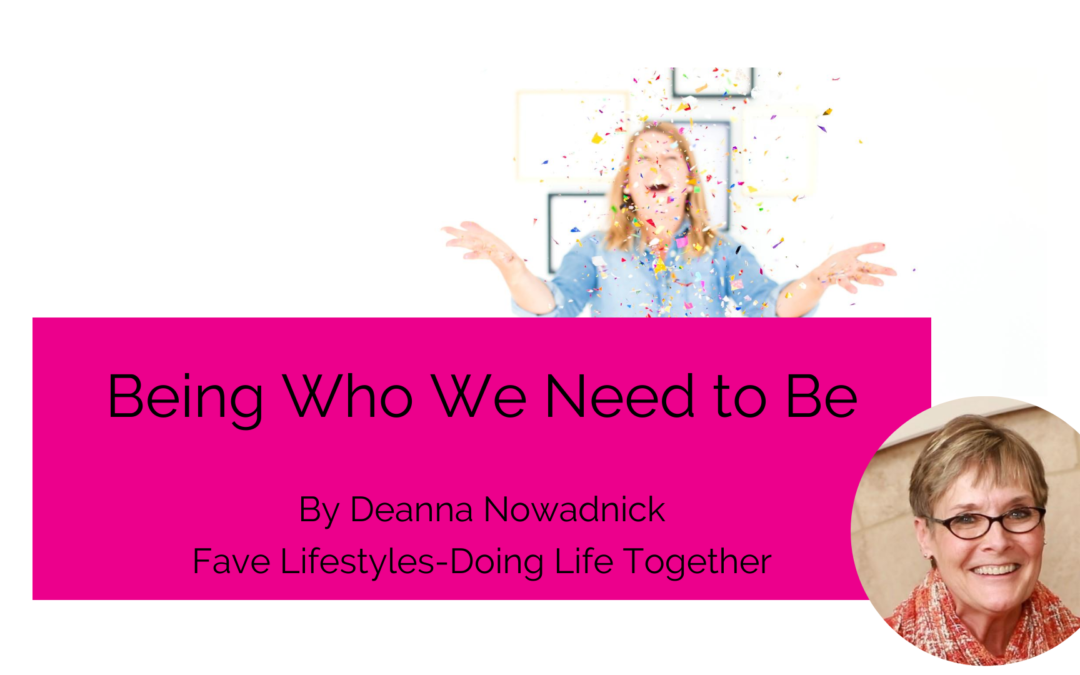 Being Who We Need to Be