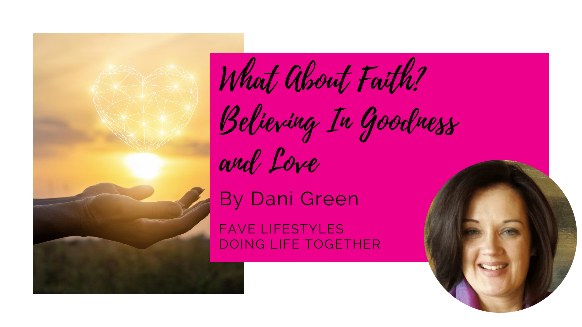 What About Faith? Believing In Goodness and Love