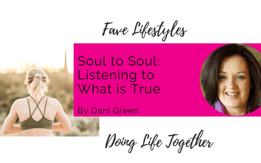 Soul to Soul: Listening to What is True