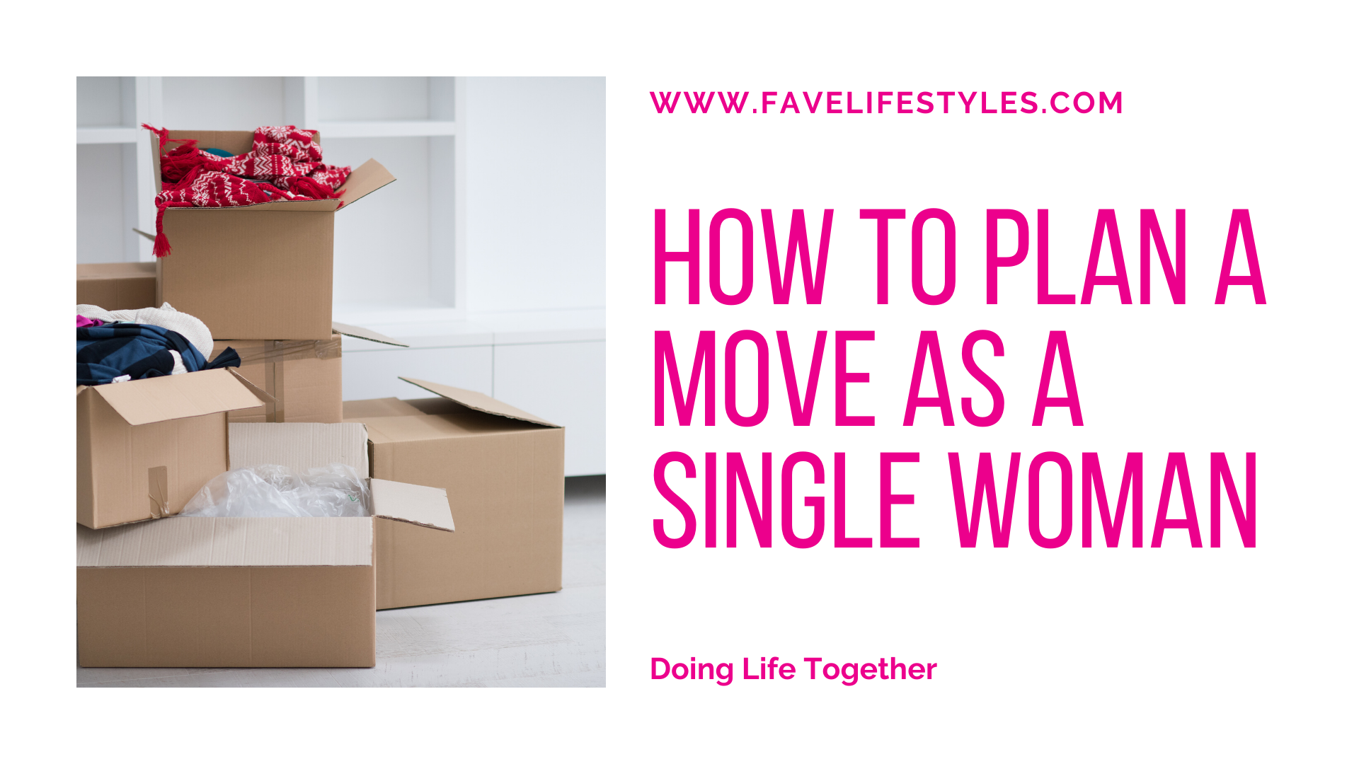 How To Plan A Move As A Single Woman