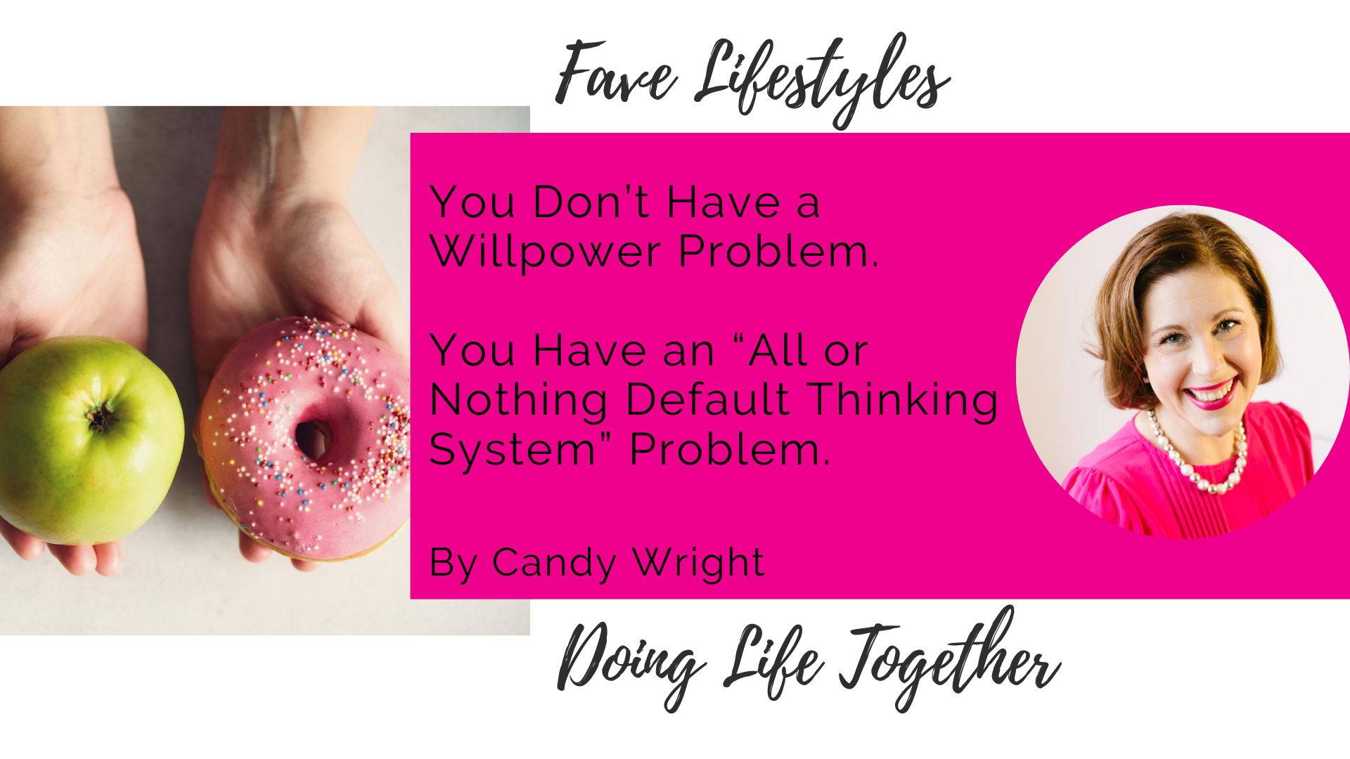 """You don't have a willpower or follow through problem, you have an """"All or Nothing Default Thinking System"""" problem."""