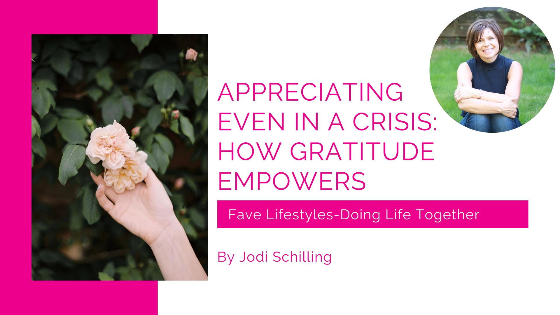 Appreciating Even In a Crisis: How Gratitude Empowers