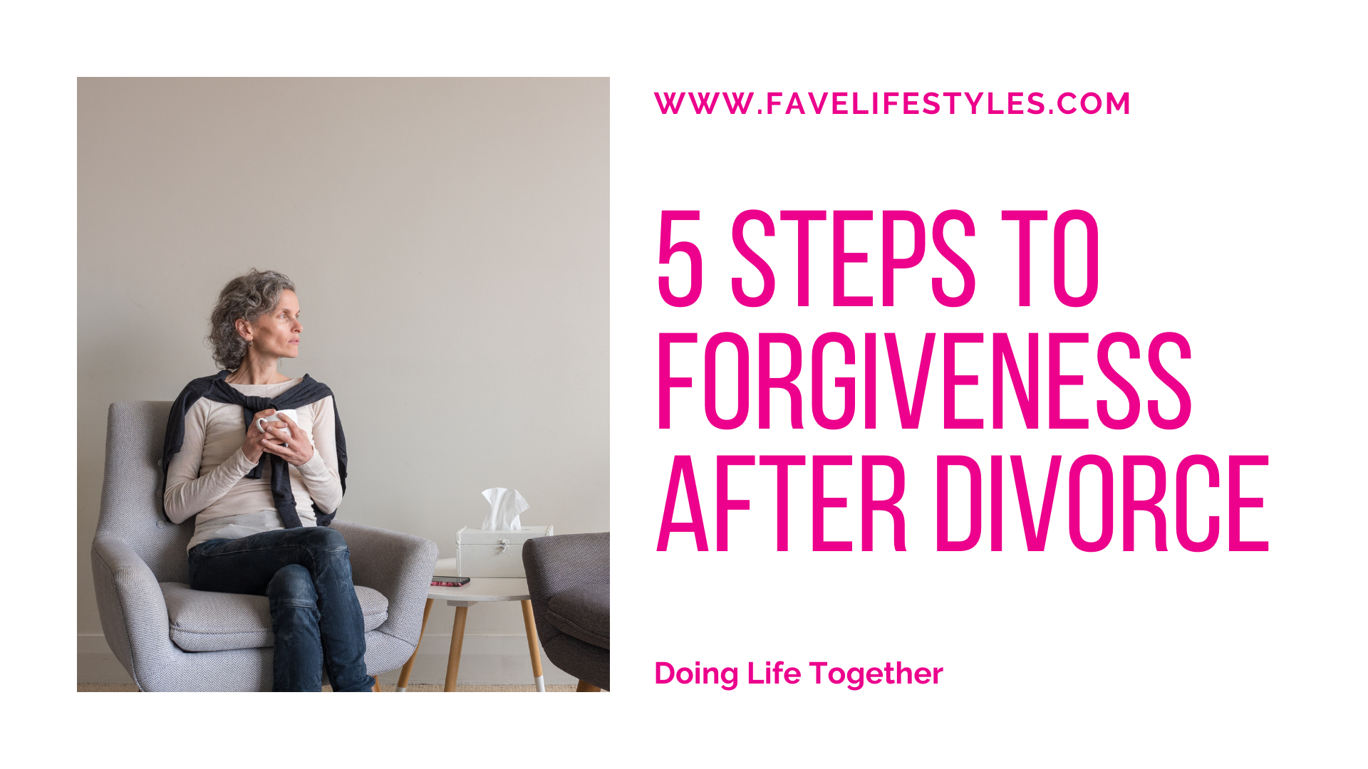 5 Steps to Forgiveness After Divorce