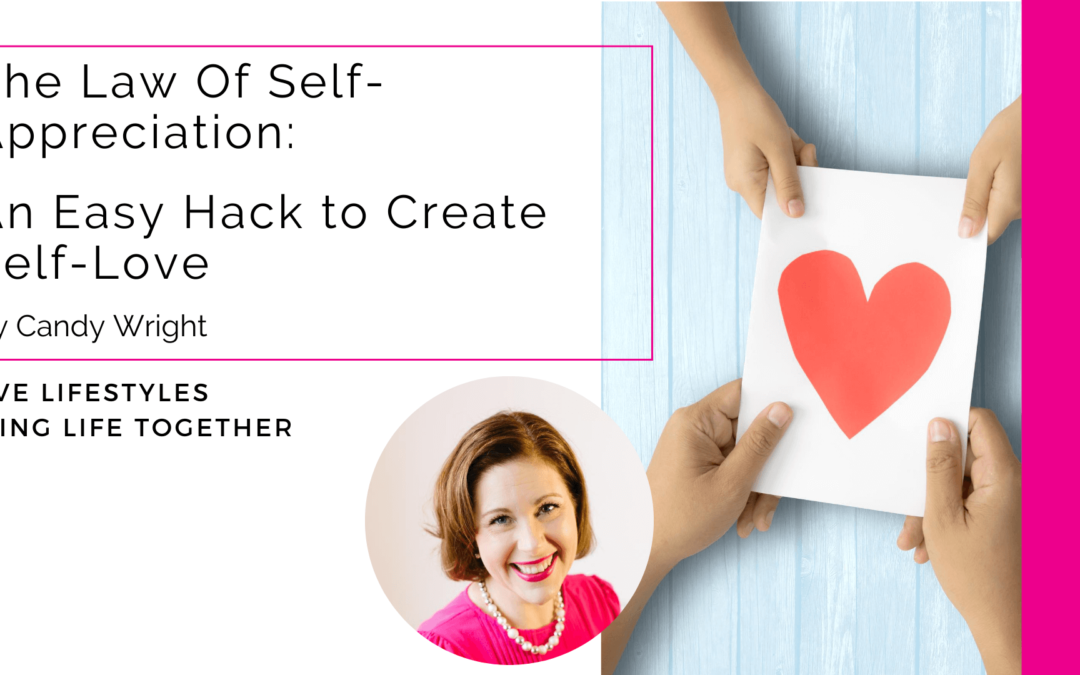 The Law Of Self-Appreciation: An Easy Hack to Create Self-Love