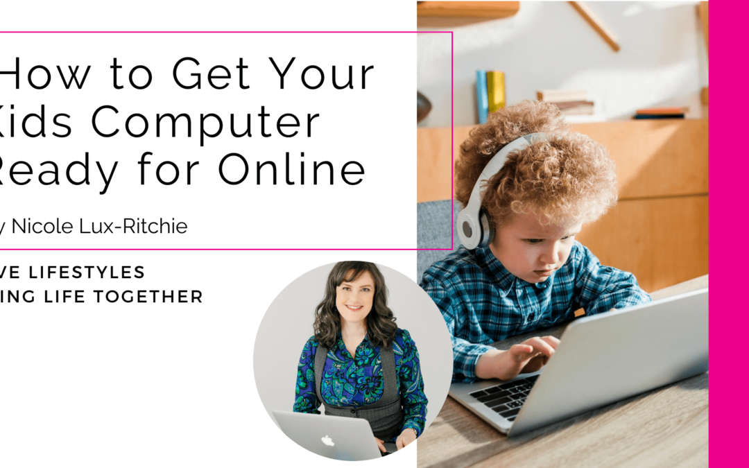 How to Get Your Kids Computer Ready for Online School