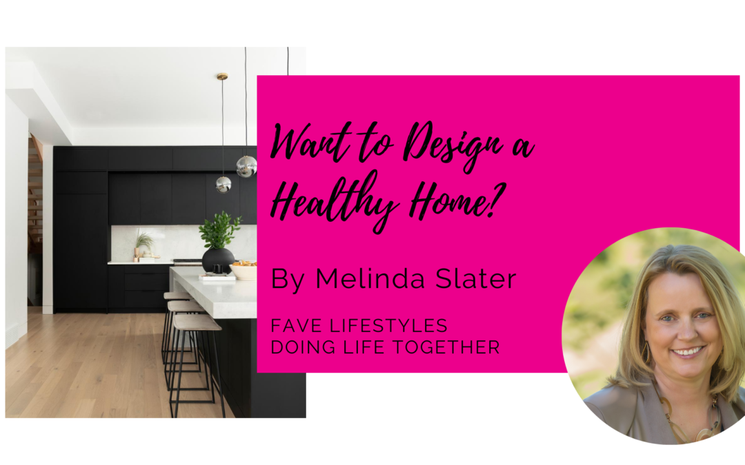 Want to Design a Healthy Home?
