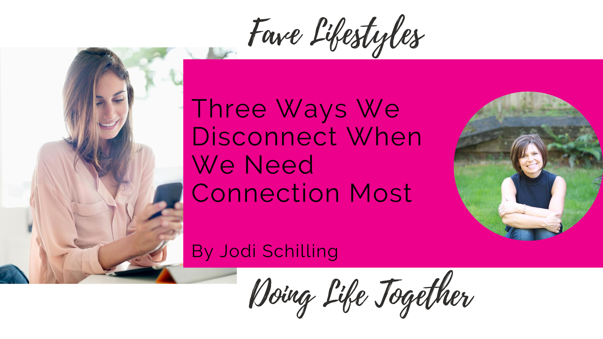 3 Ways We Disconnect When We Need Connection Most