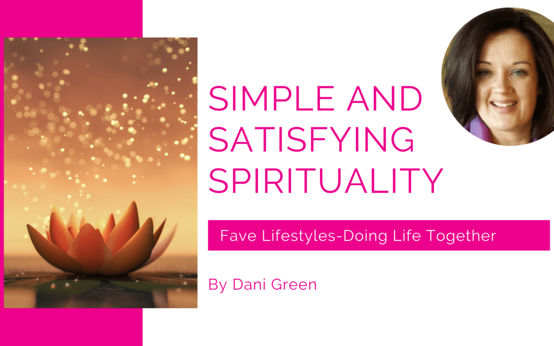 A Simple and Satisfying Spirituality