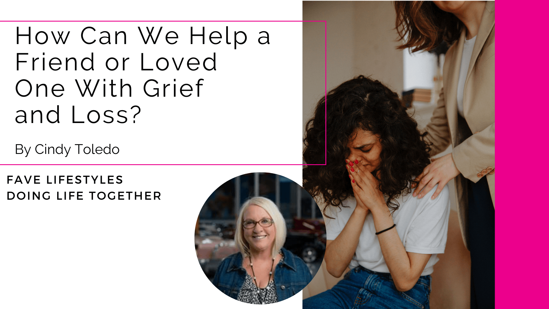 How Can We Help a Friend or Loved One in Grief and Loss