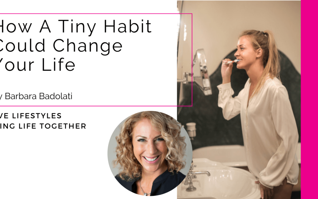 How a Tiny Habit Could Change Your Life