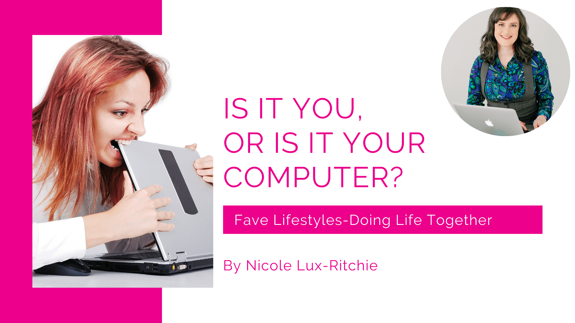 Is it You, or is it your computer?
