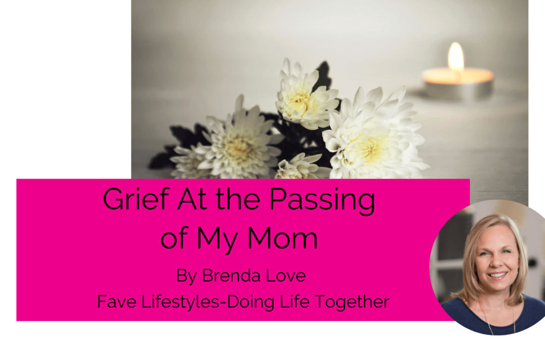 Grief at the Passing of my Mom