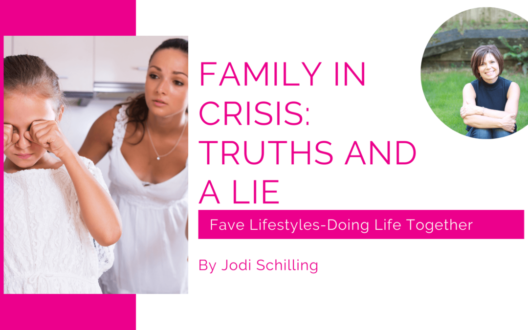 Family in Crisis: Truths and a Lie