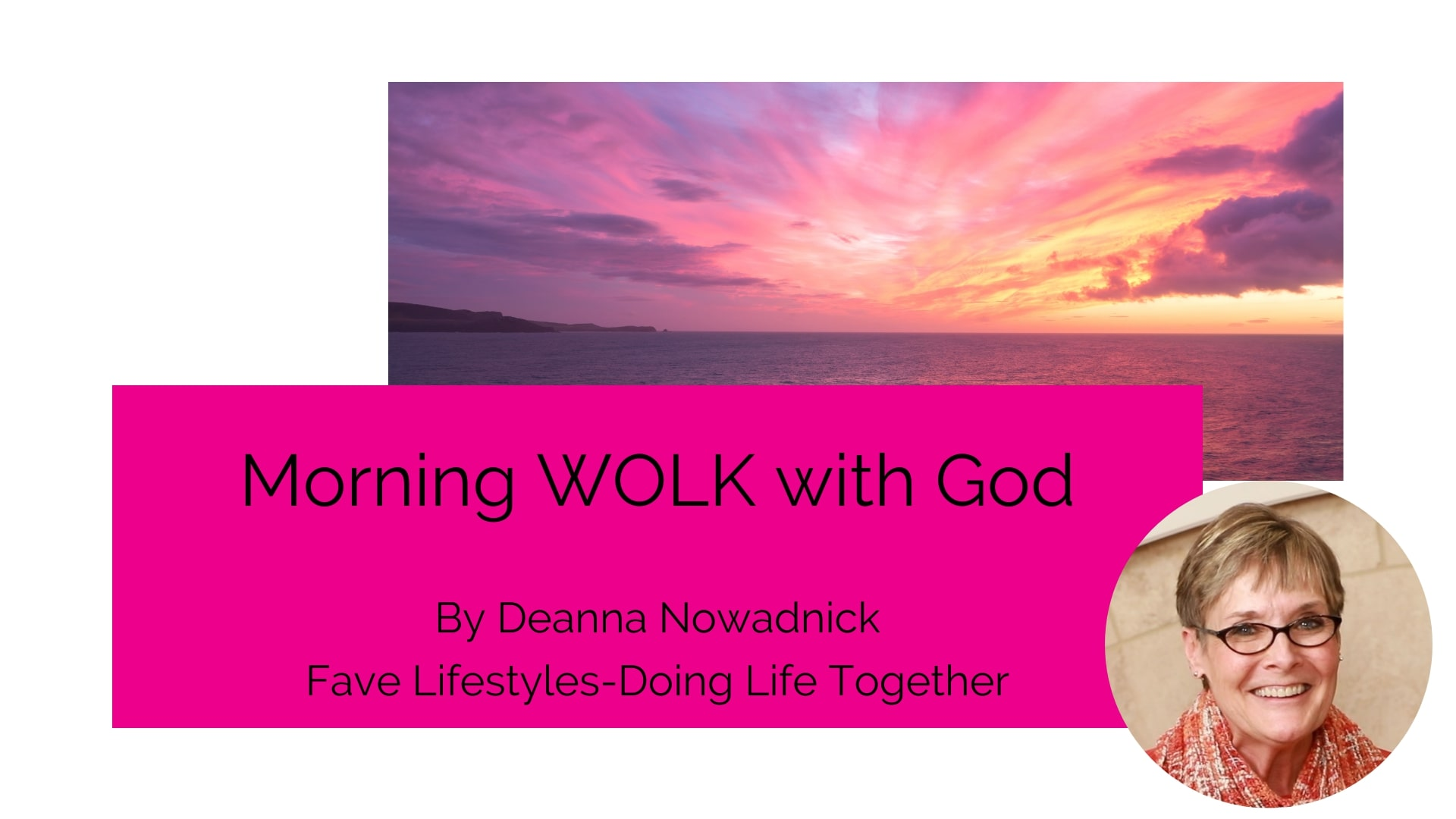 Morning WOLK with God