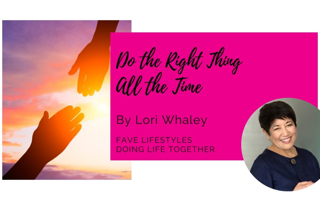 Do the Right Thing All the Time