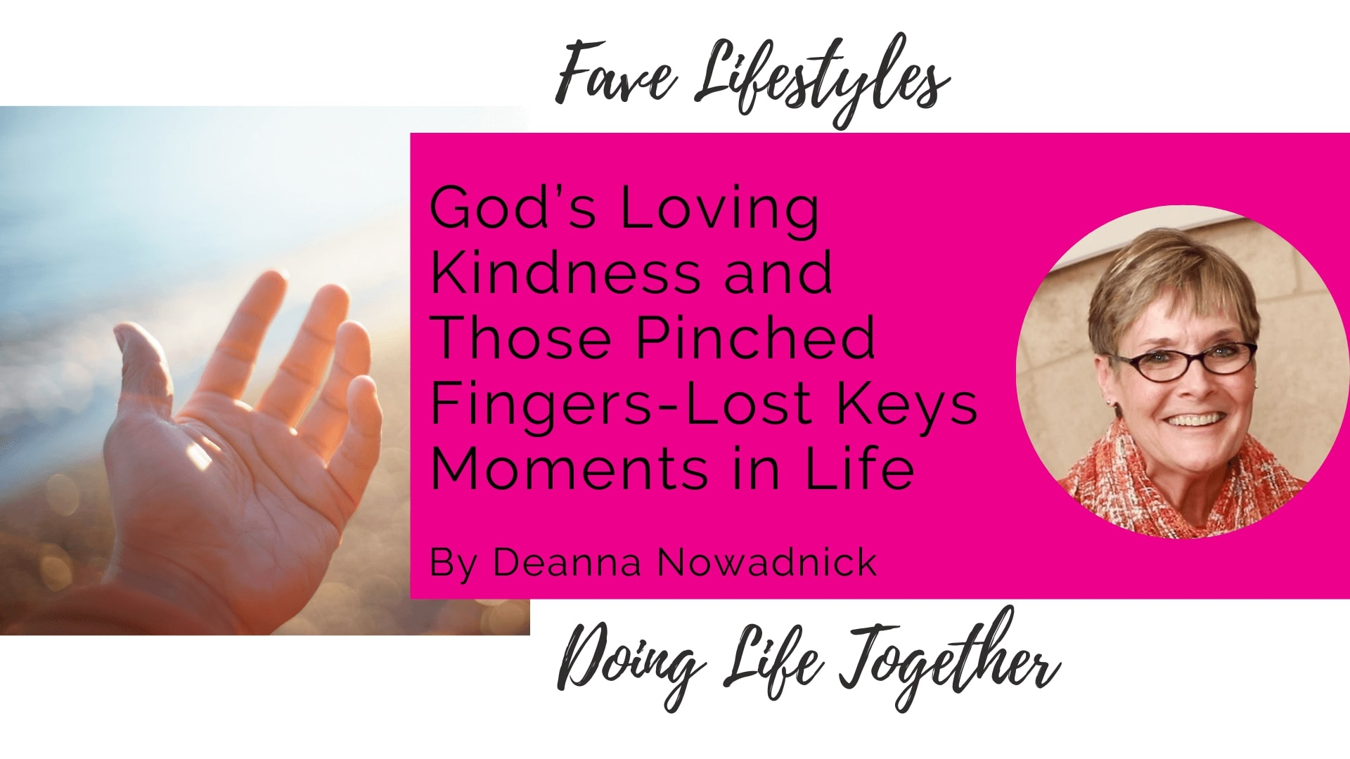 God's Loving Kindness and Those Pinched Fingers-Lost Keys Moments in Life
