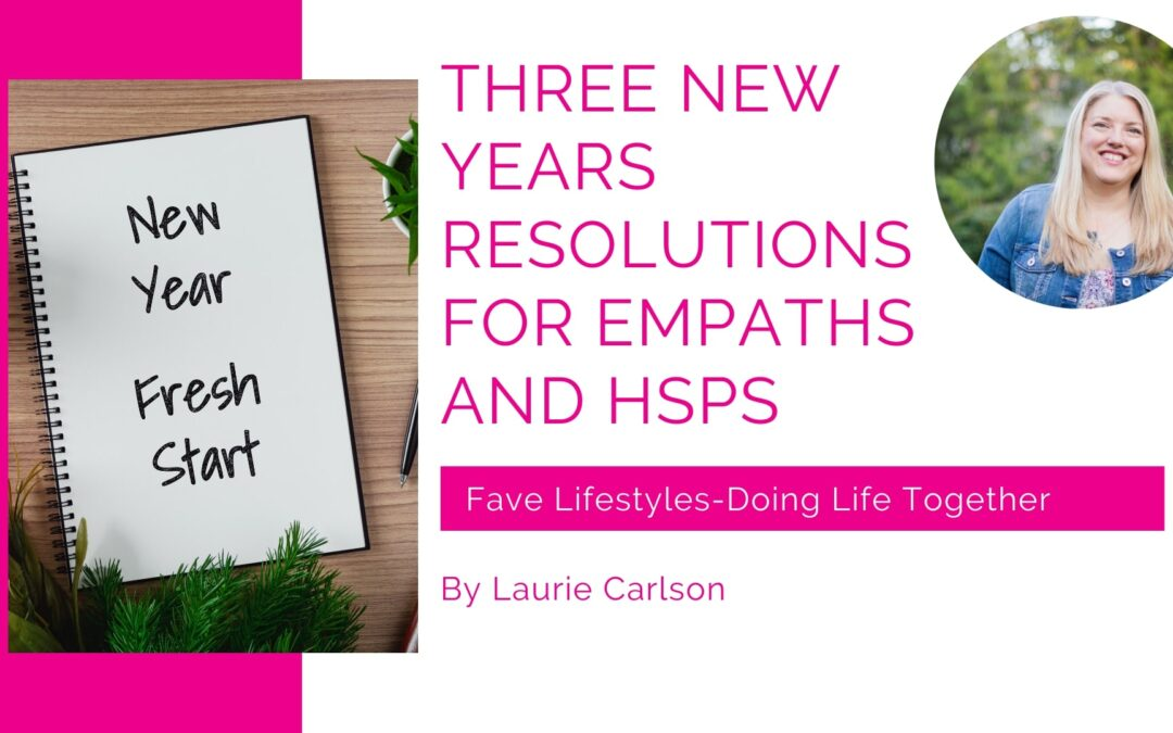 Three New Years Resolutions for Empaths and HSPs