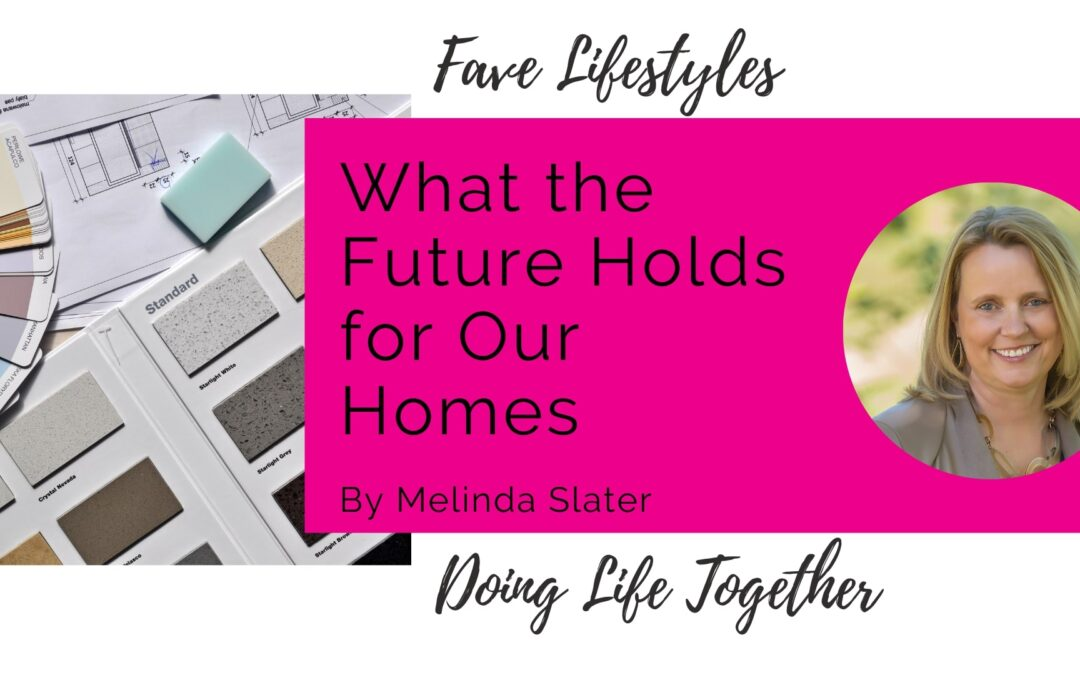 What the Future Holds for Our Homes