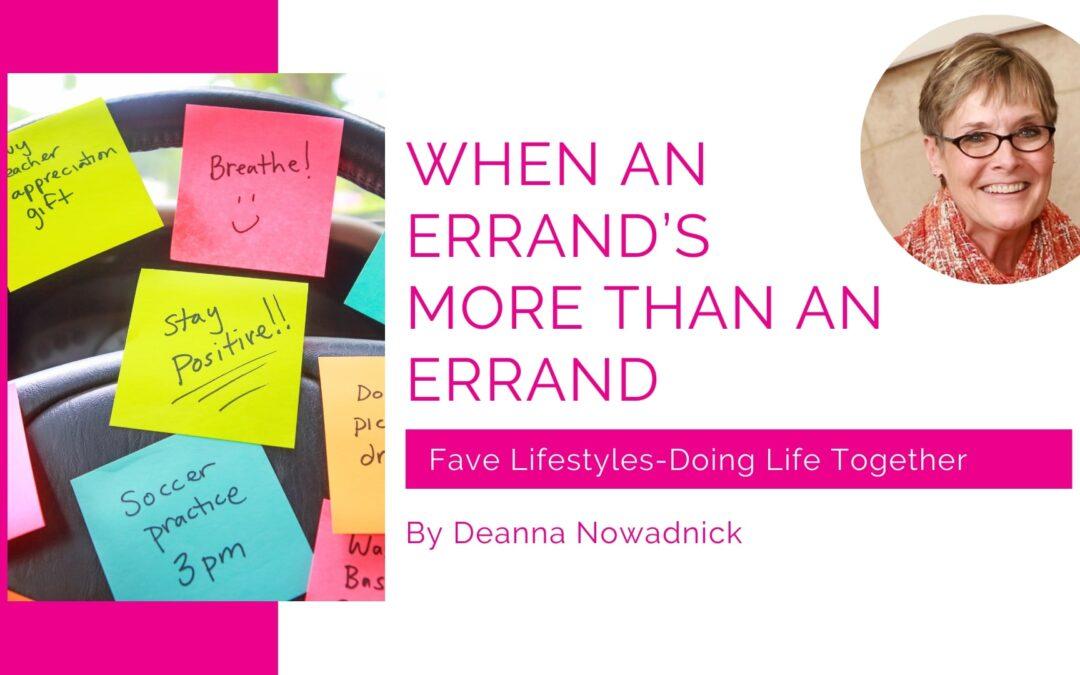When an Errand's More Than an Errand