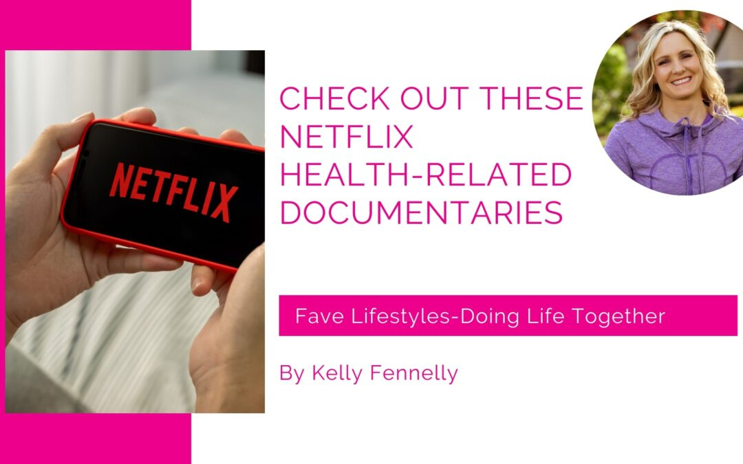Check Out These Netflix Health-Related Documentaries