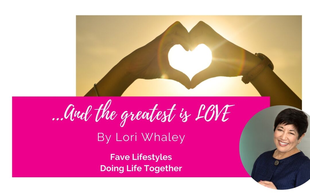 …And the greatest is LOVE