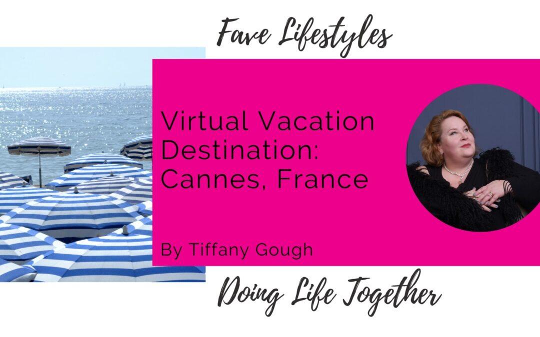 Virtual Vacation Destination: Cannes, France