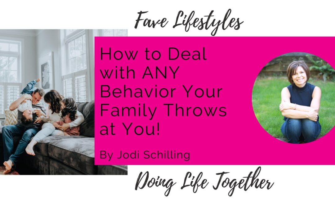 How to Deal with ANY Behavior Your Family Throws at You!