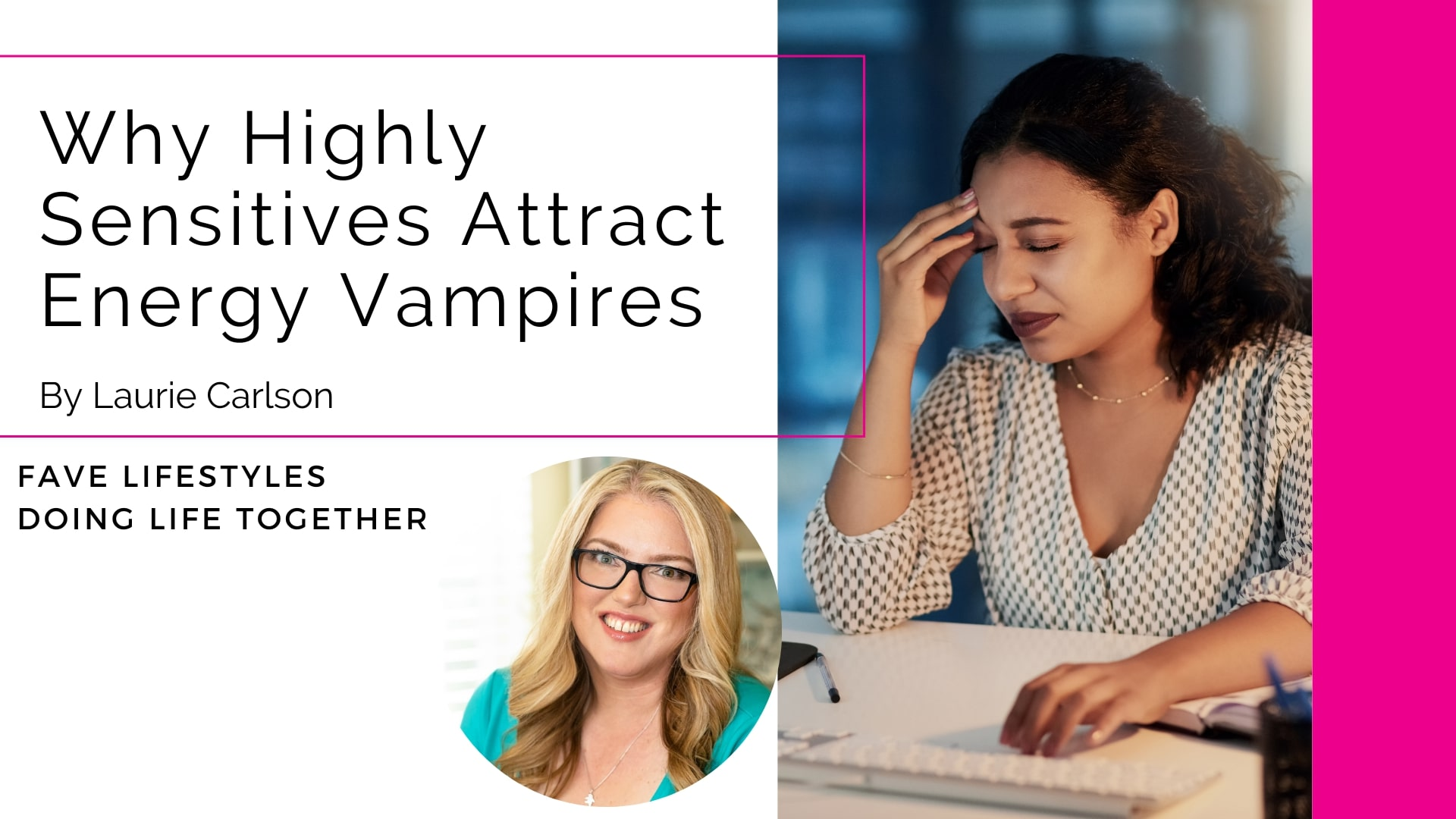 Why Highly Sensitives Attract Energy Vampires