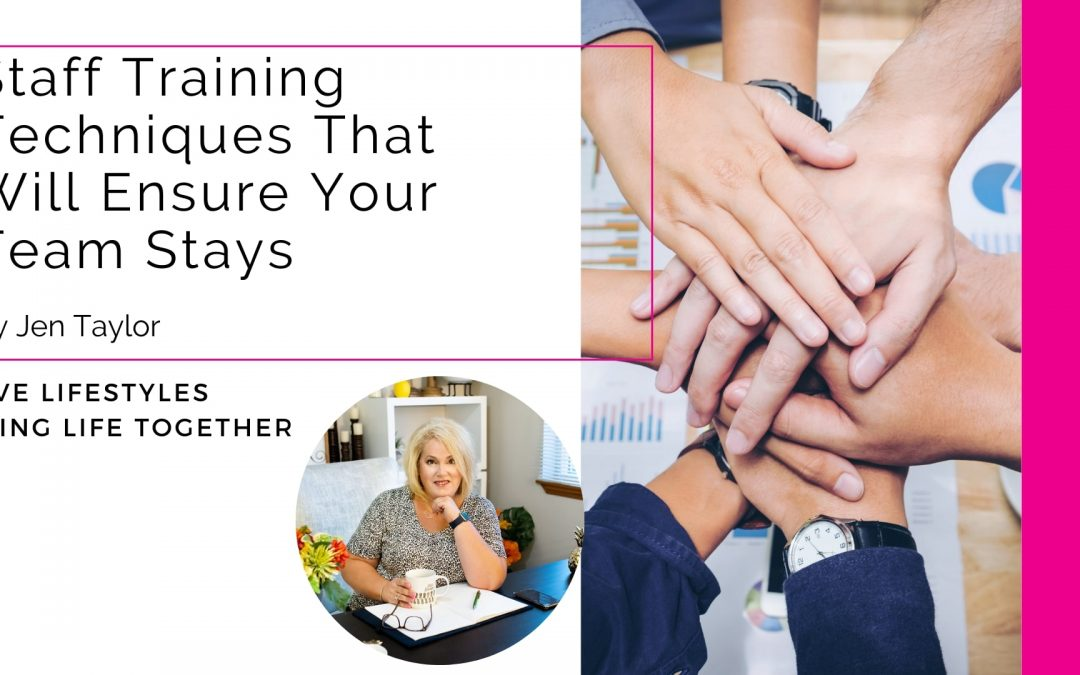 Staff Training Techniques That Will Ensure Your Team Stays