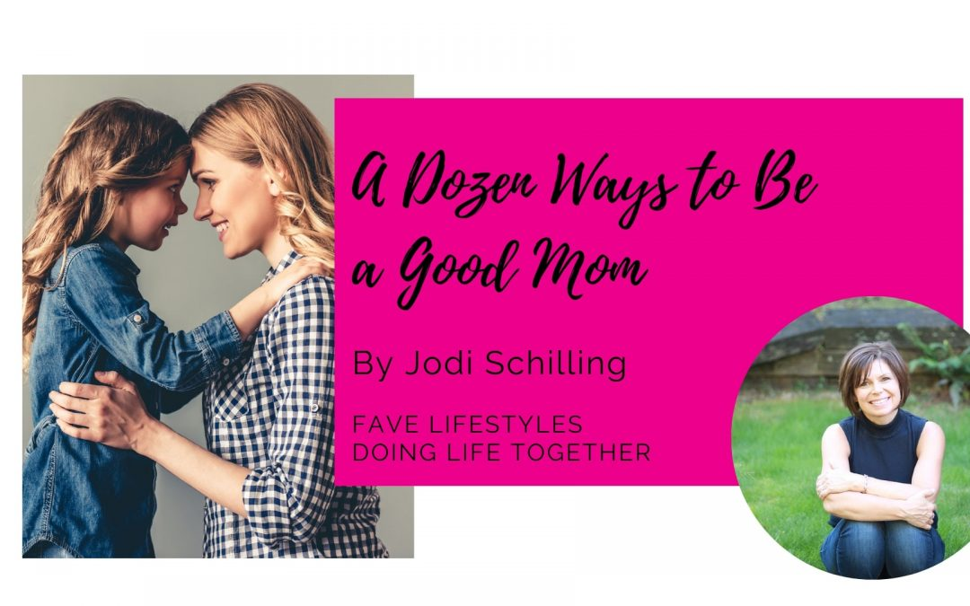 A Dozen Ways to Be a Good Mom