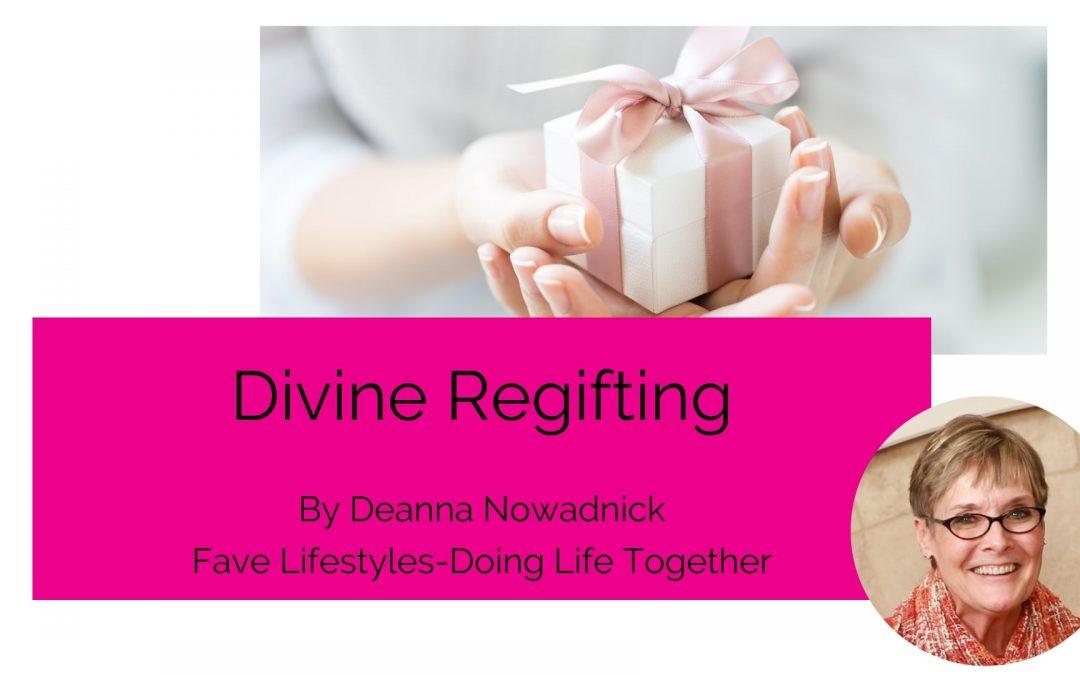 Divine Regifting