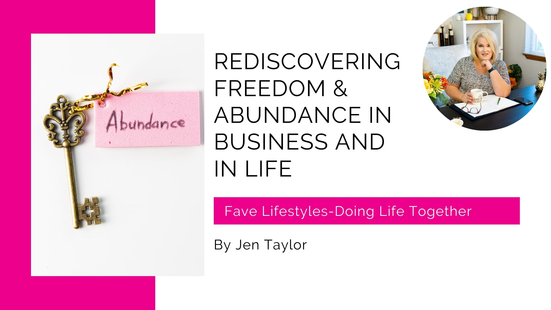 Rediscovering Freedom & Abundance in Business and in Life