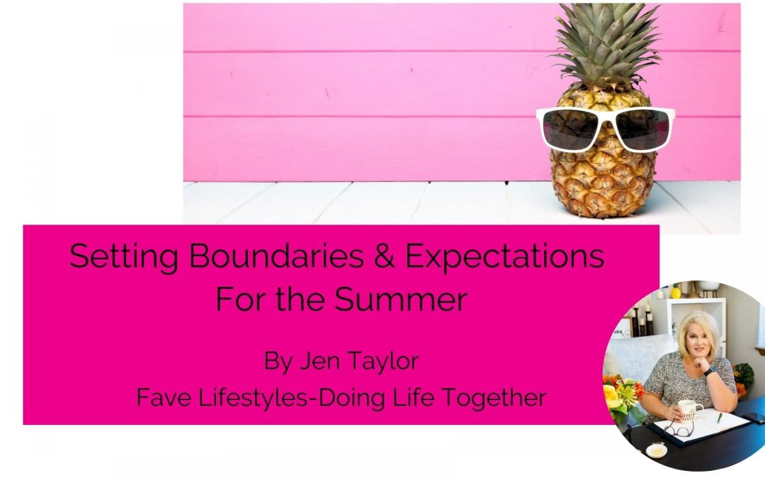 Setting Boundaries & Expectations For the Summer