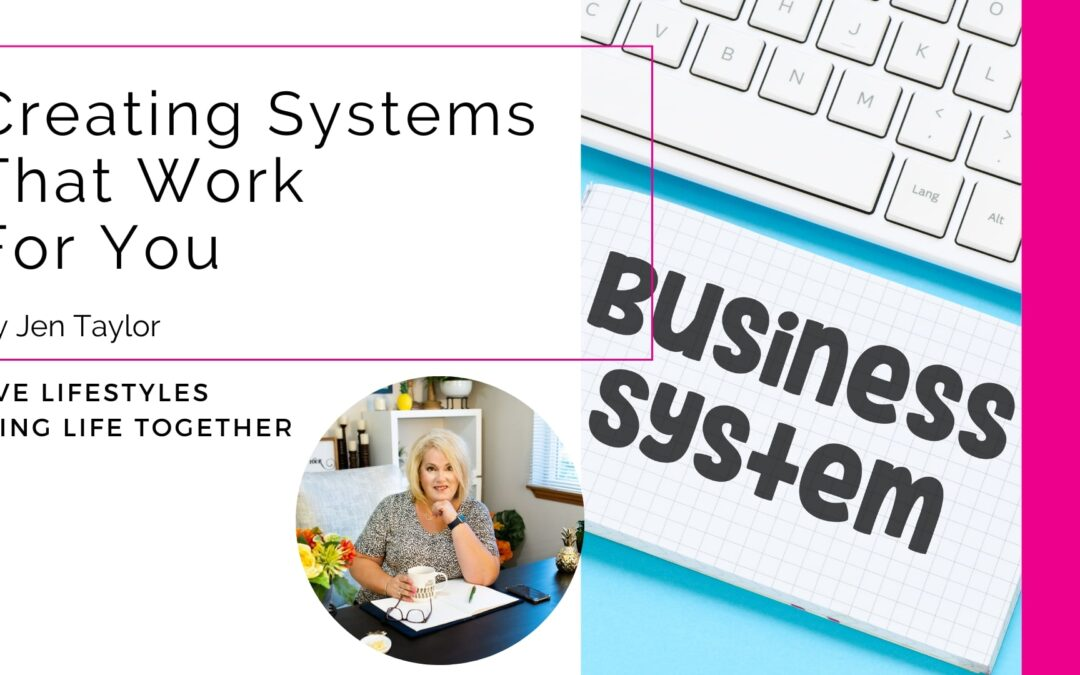 Creating Systems That Work for You