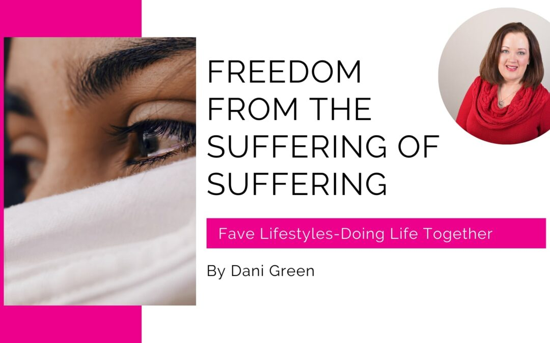 Freedom From The Suffering of Suffering