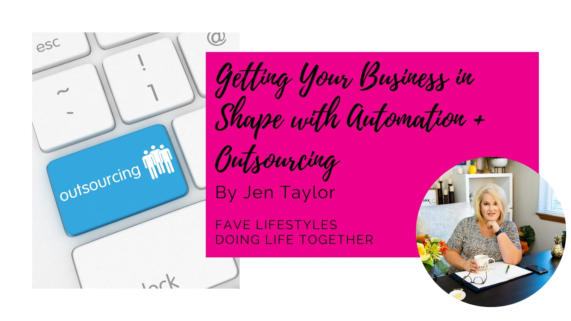 Getting Your Business in Shape with Automation + Outsourcing